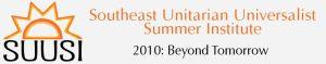 SUUSI - Southeast Unitarian Universalists Summer Institute
